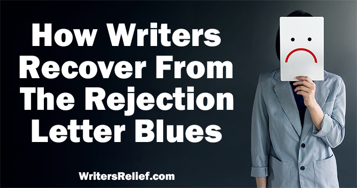 How Writers Recover From The Rejection Letter Blues | Writer's Relief