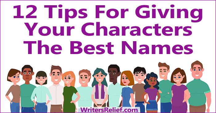 12 Tips For Giving Your Characters The Best Names | Writer's Relief