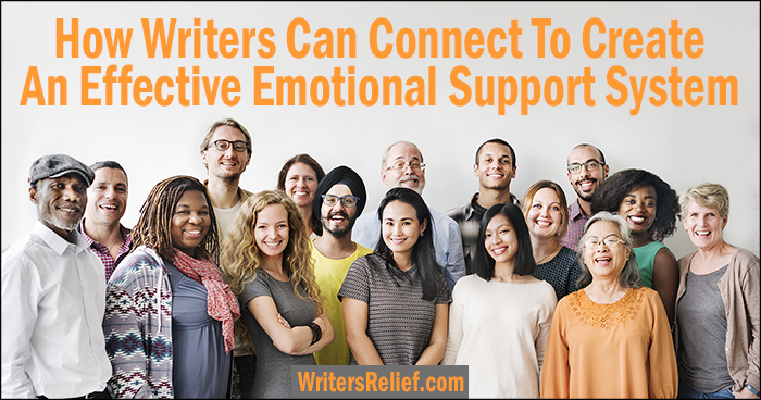 How Writers Can Connect To Create An Effective Emotional Support System | Writer's Relief