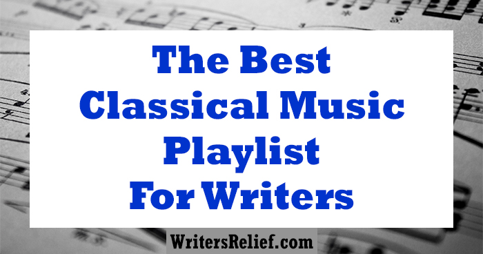 The Best Classical Music Playlist For Writers ∣ Writer's Relief