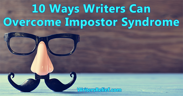 10 Ways Writers Can Overcome Impostor Syndrome | Writer's Relief