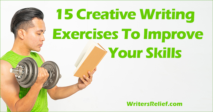 15 Creative Writing Exercises To Improve Your Skills ∣ Writer's Relief