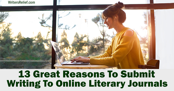 13 Great Reasons To Submit Writing To Online Literary Journals | Writer's Relief