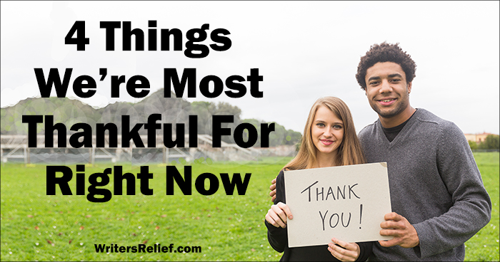 4 Things We're Most Thankful For Right Now | Writer's Relief