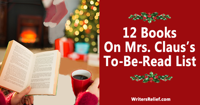 12 Books On Mrs. Claus's To-Be-Read List   Writer's Relief