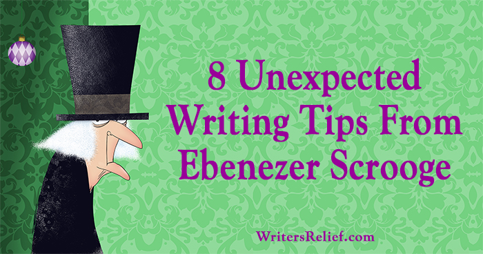 8 Unexpected Writing Tips From Ebenezer Scrooge   Writer's Relief