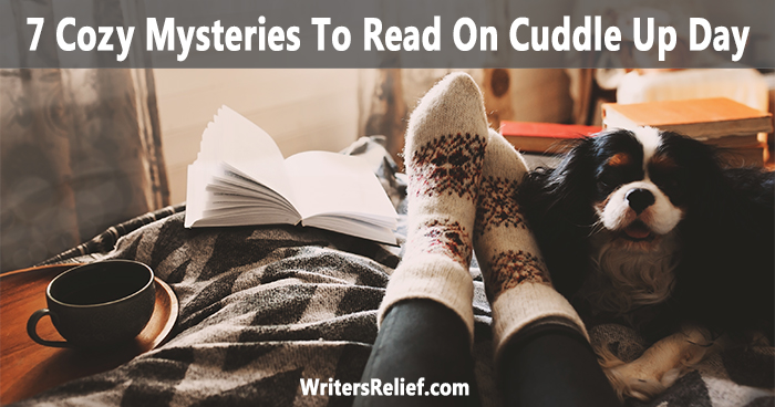 7 Cozy Mysteries to Read on Cuddle Up Day | Writer's Relief