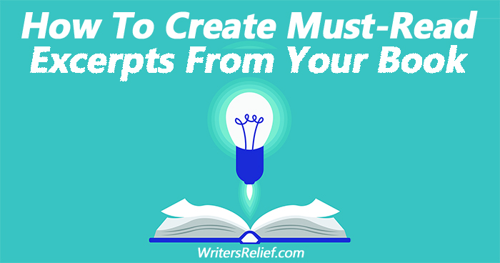 How To Create Must-Read Excerpts From Your Book   Writer's Relief