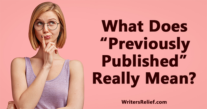 """What Does """"Previously Published"""" Really Mean?   Writer's Relief"""