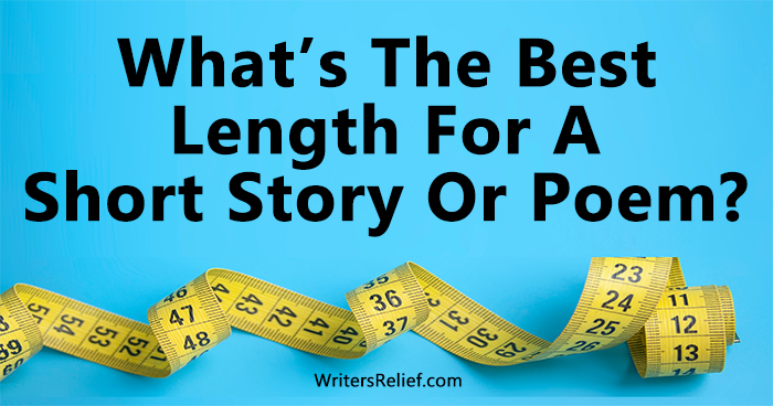 What's The Best Length For A Short Story Or Poem? | Writer's Relief