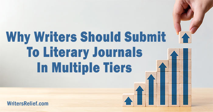 Why Writers Should Submit To Literary Journals In Multiple Tiers | Writer's Relief