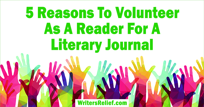 5 Reasons To Volunteer As A Reader For A Literary Journal | Writer's Relief