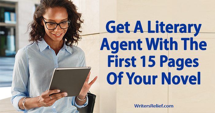 Get A Literary Agent With The First 15 Pages Of Your Novel | Writer's Relief