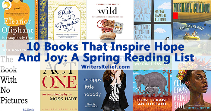 10 Books That Inspire Hope And Joy: A Spring Reading List | Writer's Relief