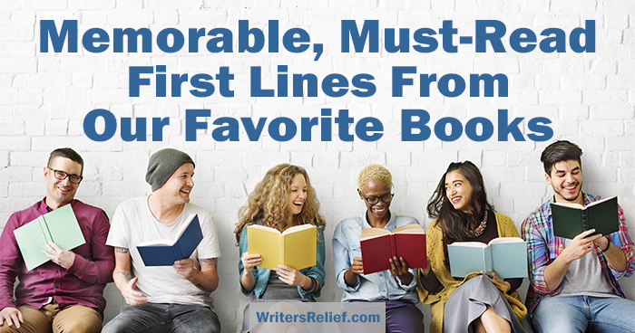 Memorable, Must-Read First Lines From Our Favorite Books | Writer's Relief