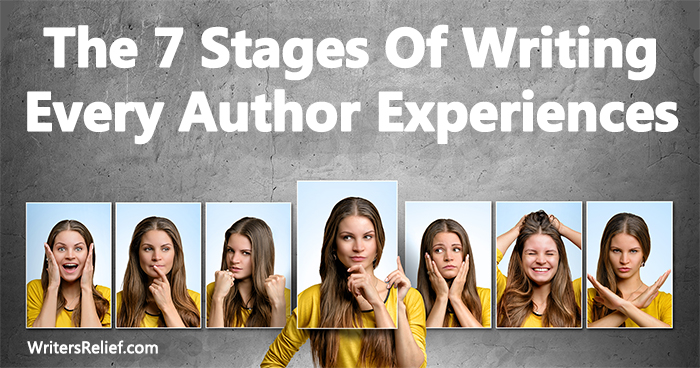 The 7 Stages Of Writing Every Author Experiences ∣ Writer's Relief
