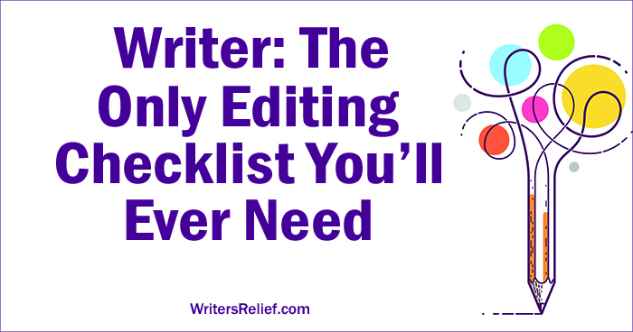 Writer: The Only Editing Checklist You'll Ever Need | Writer's Relief