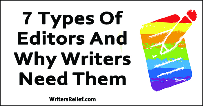 7 Types Of Editors And Why Writers Need Them | Writer's Relief