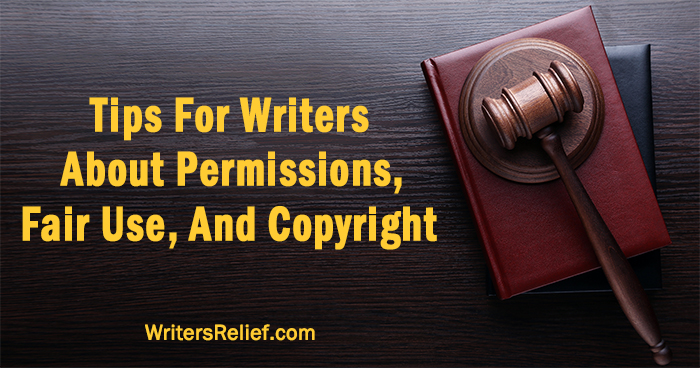 Tips For Writers About Permissions, Fair Use, And Copyright | Writer's Relief