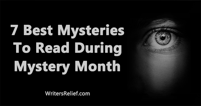 7 Best Mysteries To Read During Mystery Month   Writer's Relief