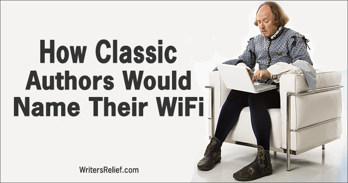 How Classic Authors Would Name Their Wi-Fi | Writer's Relief