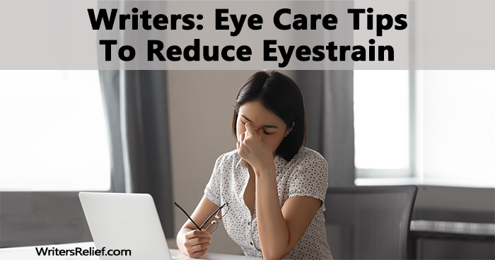 Writers: Eye Care Tips To Reduce Eyestrain | Writer's Relief