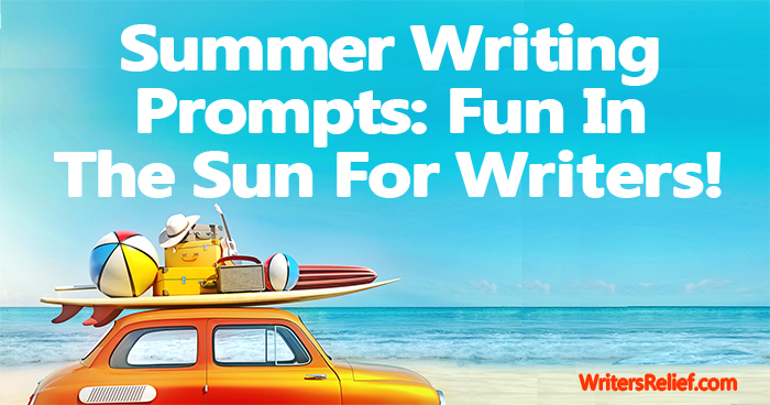 Summer Writing Prompts: Fun In The Sun For Writers! | Writer's Relief