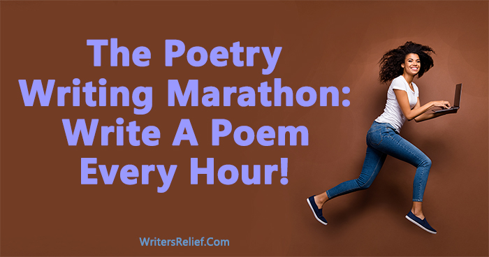 The Poetry Writing Marathon: Write A Poem Every Hour! | Writer's Relief