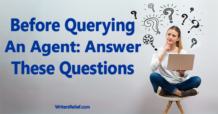Before Querying An Agent: Answer These Questions | Writer's Relief