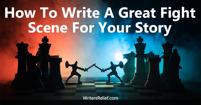How To Write A Great Fight Scene For Your Story | Writer's Relief
