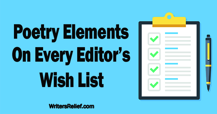Poetry Elements On Every Editor's Wish List | Writer's Relief