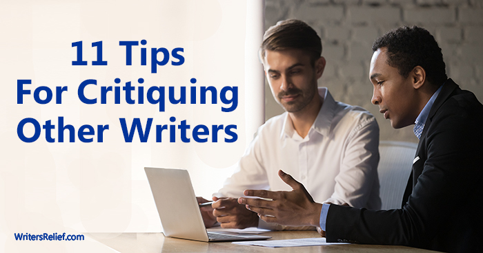 11 Tips For Critiquing Other Writers | Writer's Relief