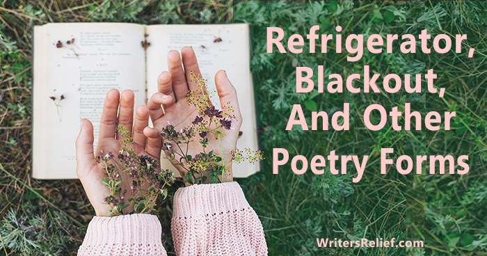 Refrigerator, Blackout, And Other Radical Poetry Forms | Writer's Relief