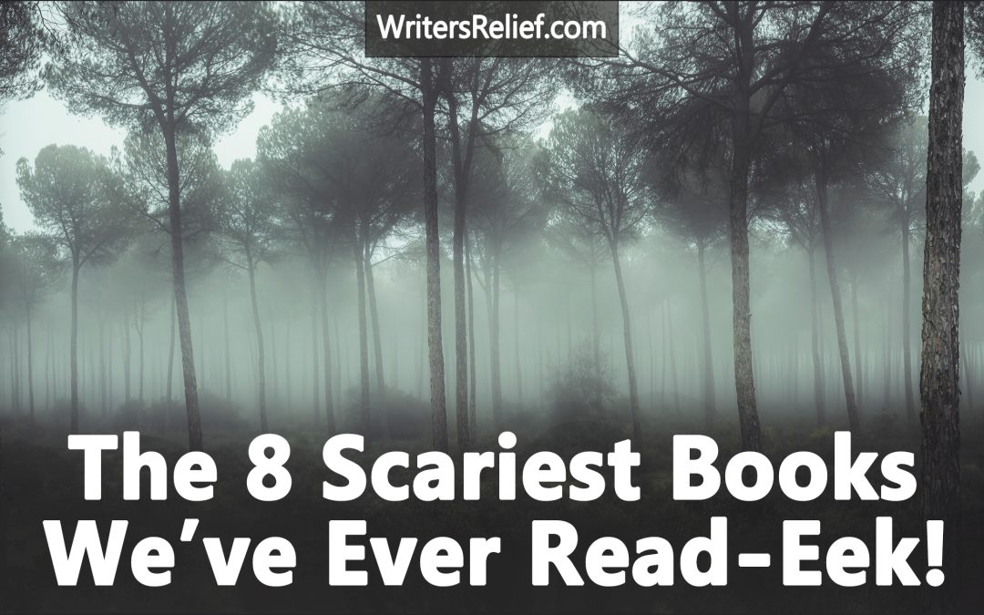 The 8 Scariest Books We've Ever Read—Eek!   Writer's Relief